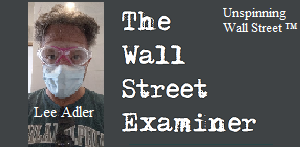 The Wall Street Examiner – Unspinning Wall Street ™